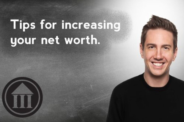 Tips For Increasing Your Net Worth