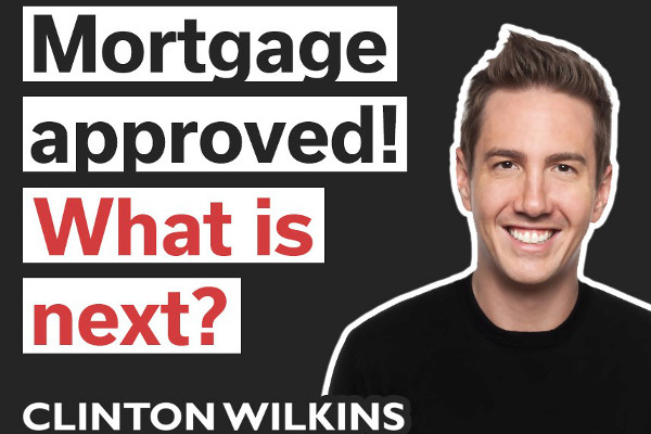 what should i expect after i get my mortgage approved clinton wilkins