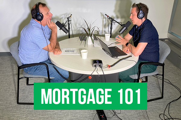 Mortgage 101 July 2021 Part 2