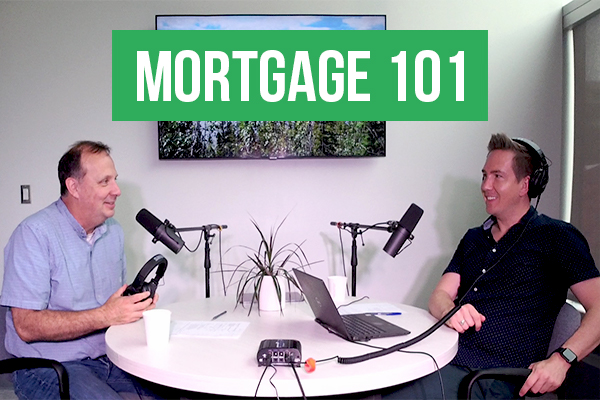 Mortgage 101 July 2021 Part 3