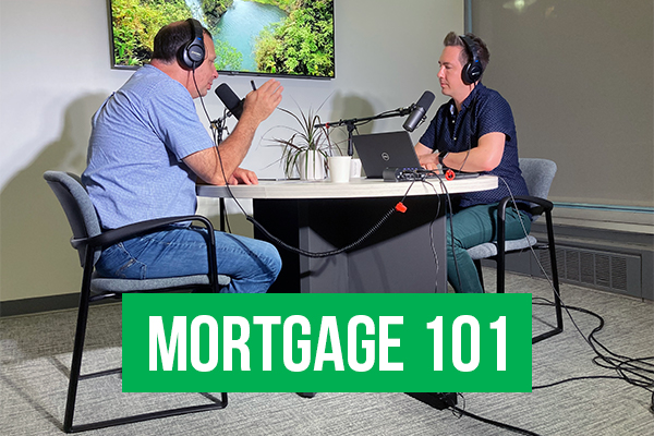 Mortgage 101 July 2021 Part 4