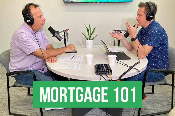 Mortgage 101 August Part 1