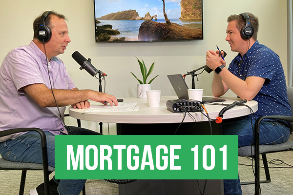 Mortgage 101 August 2021 Part 2