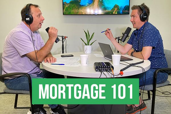 Mortgage 101 Aug 2021 Part 4