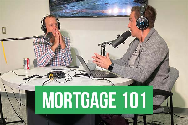 Mortgage 101 October 2021 Part 1